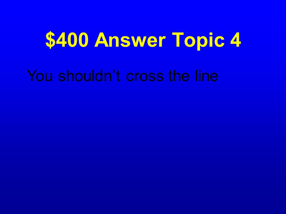 $400 Question Topic 4 A solid white line means