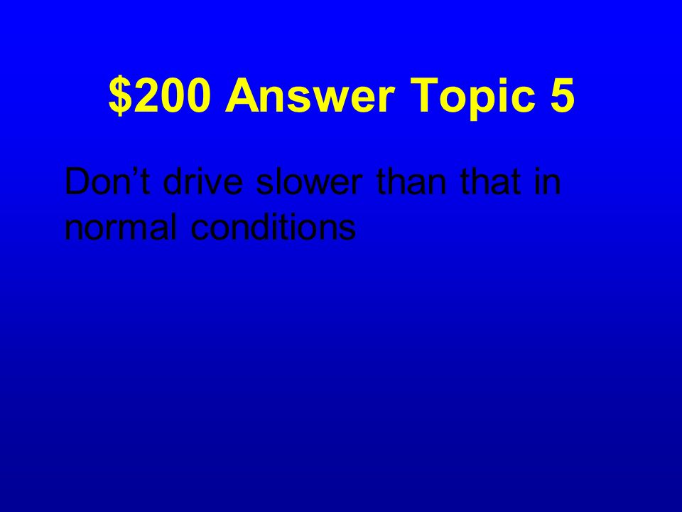 $200 Question Topic 5 What do minimum speed signs mean?
