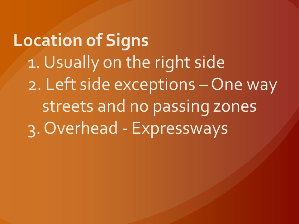 Traffic Control Devices 1. Traffic Signs 2. Signal Lights 3. Pavement Markings