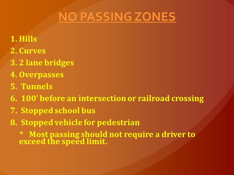 BEING PASSED 1. Keep to your right. 2. Maintain your speed.
