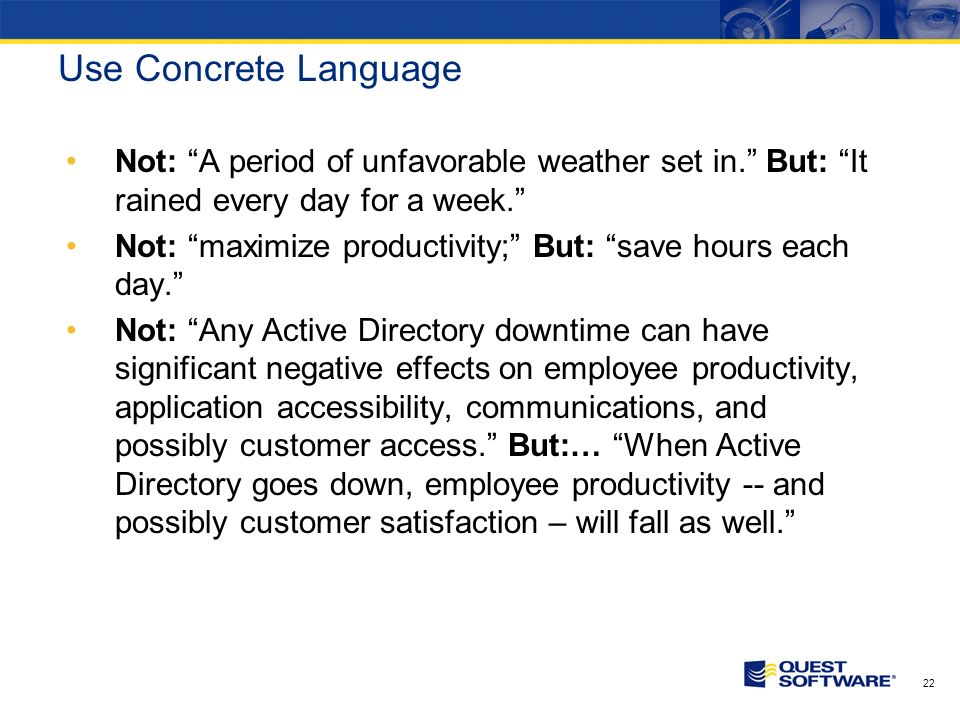 21 Use Concrete Language Not: A period of unfavorable weather set in.
