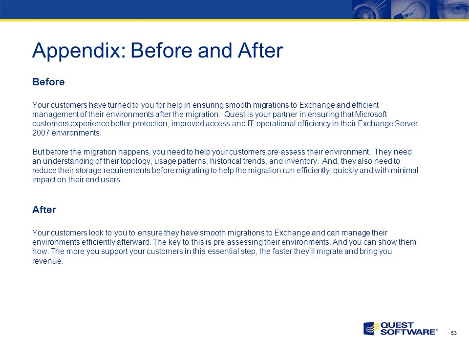 52 Appendix: Before and After Before Active Directory is at the core of many organizations IT infrastructure, acting as the access point for numerous business critical applications.