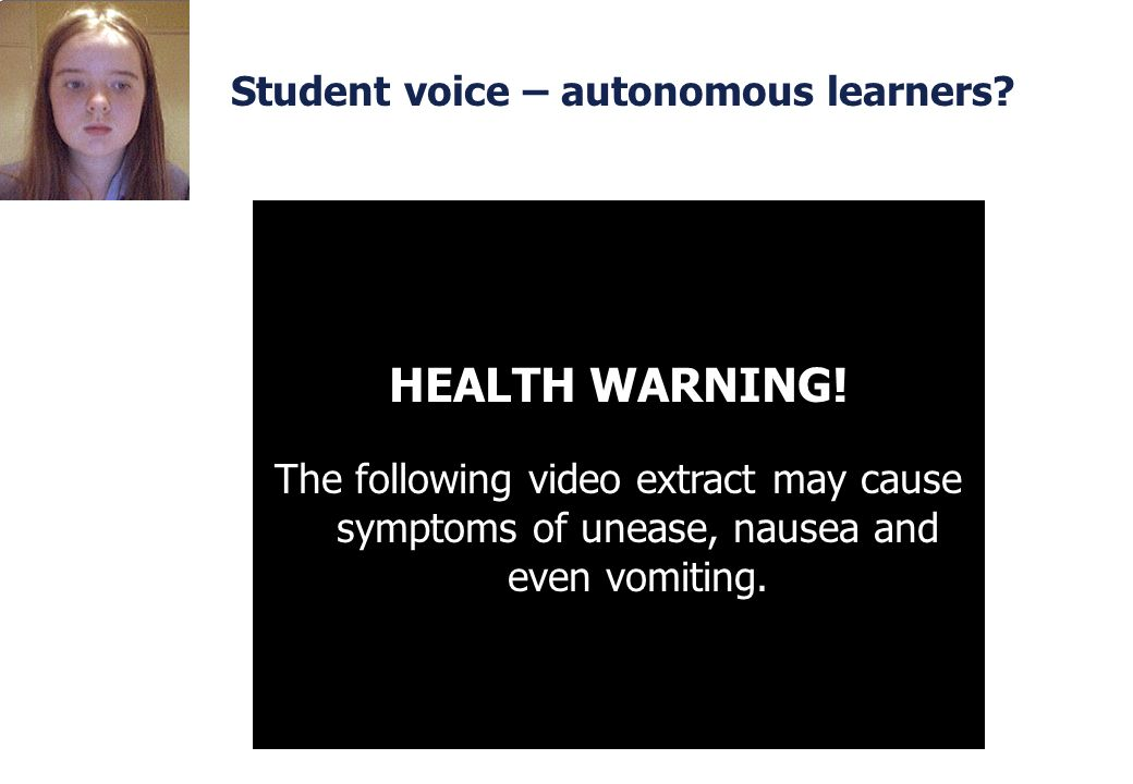 The Future – Today! Courtesy of M*** Labs HEALTH WARNING! The following video extract may cause symptoms of unease, nausea and even vomiting. Student