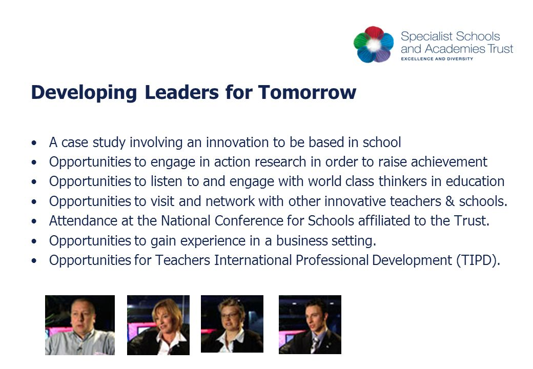 Developing Leaders for Tomorrow A case study involving an innovation to be based in school Opportunities to engage in action research in order to rais