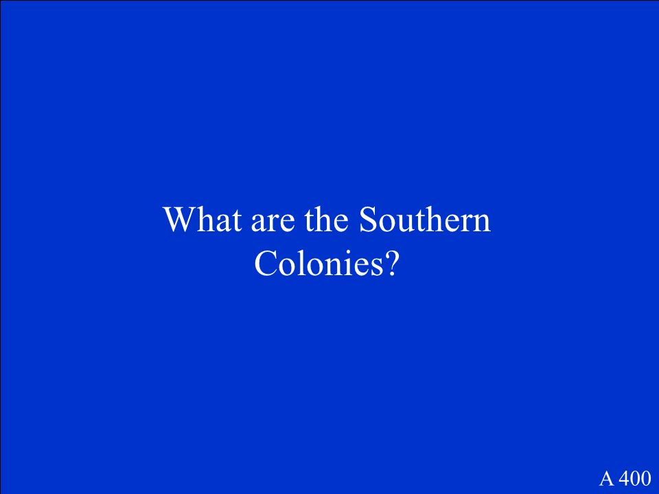 This regions economy depended mostly on the labor of enslaved persons. A 400