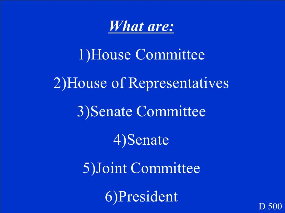 Name the steps that bills go through before they become laws. D 500