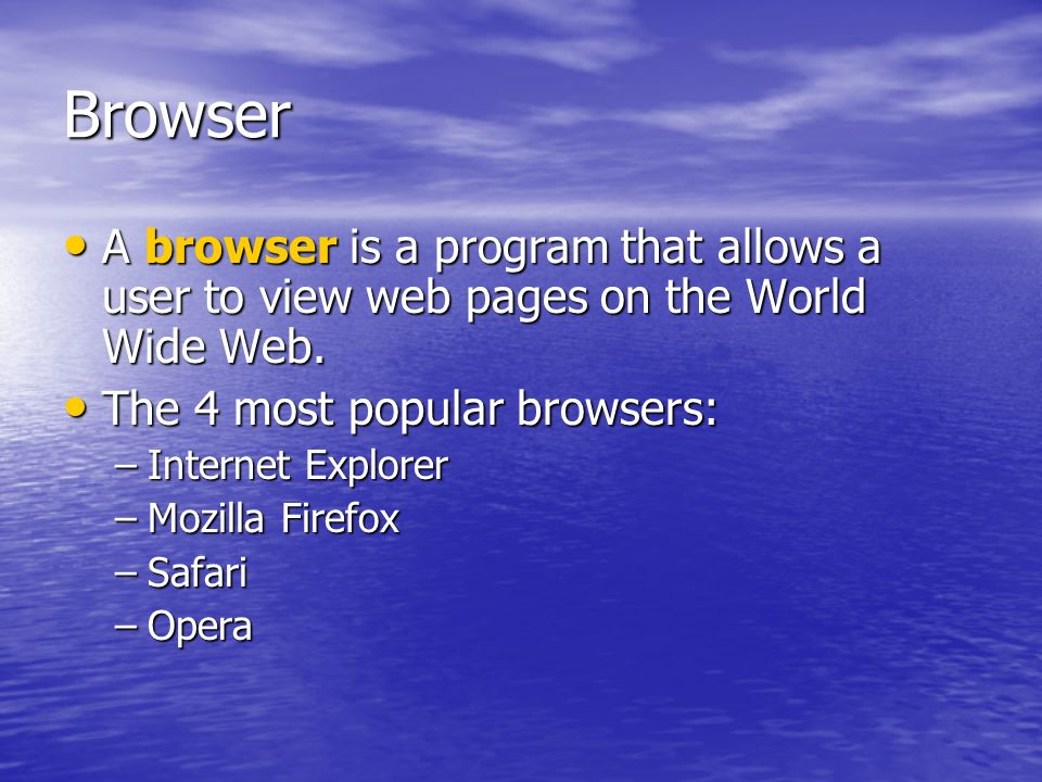 Browser A browser is a program that allows a user to view web pages on the World Wide Web. A browser is a program that allows a user to view web pages