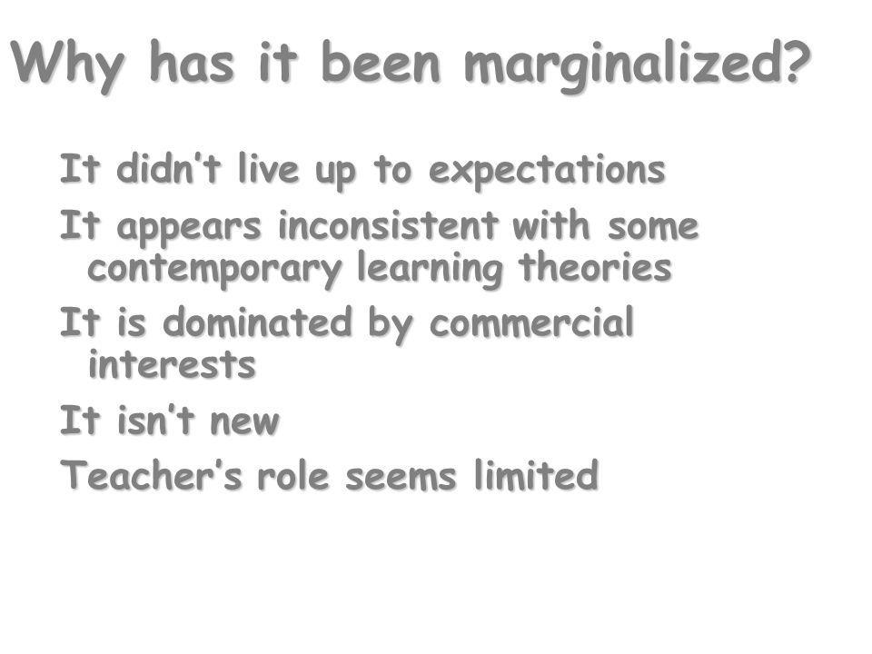Why has it been marginalized.