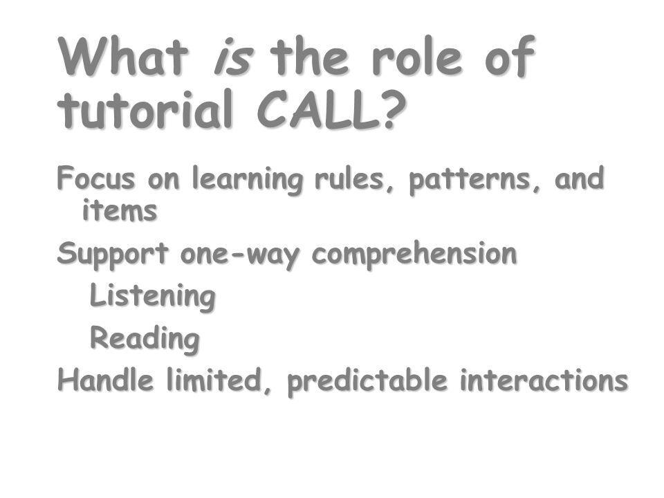What is the role of tutorial CALL.