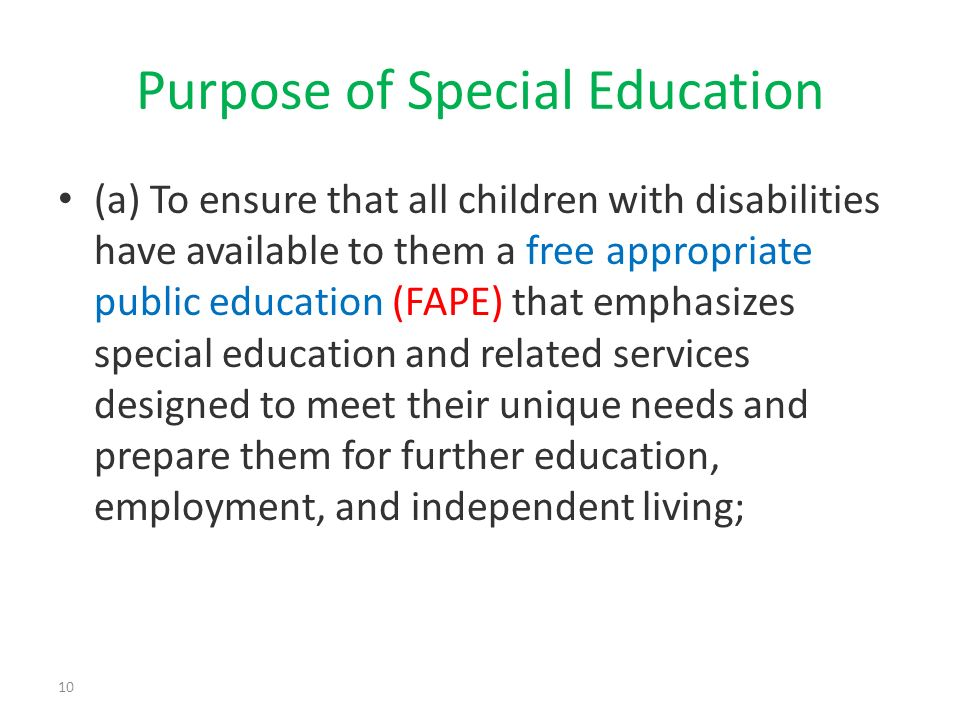 (a) To ensure that all children with disabilities have available to them a free appropriate public education (FAPE) that emphasizes special education