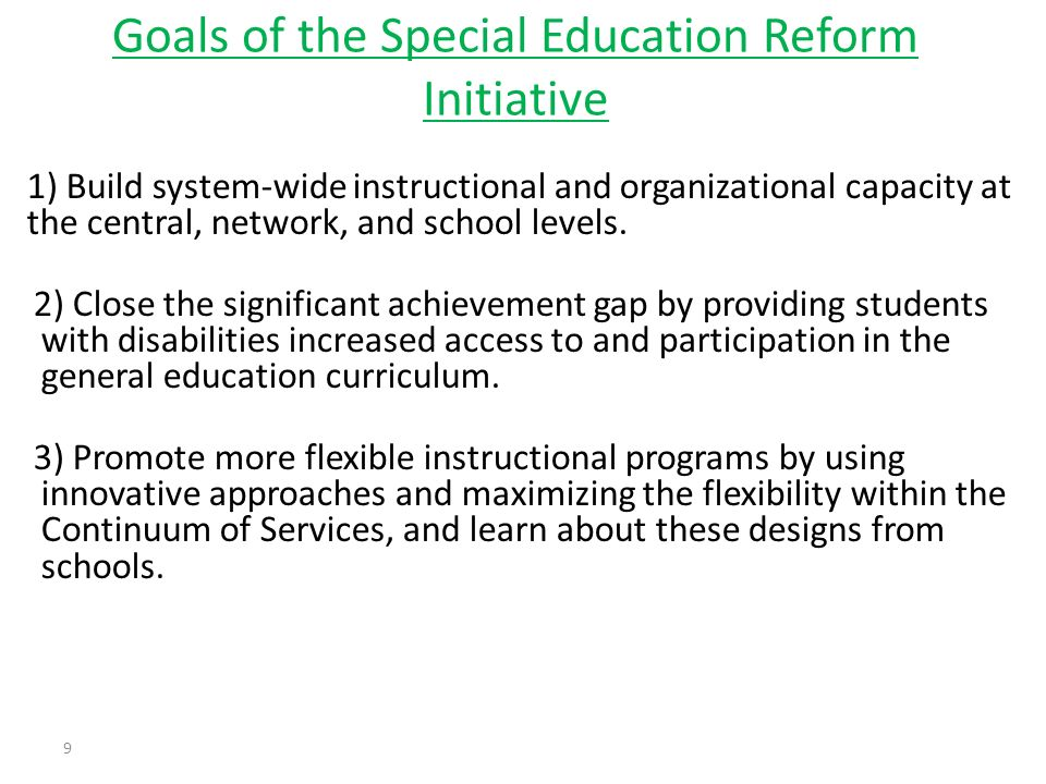 1) Build system-wide instructional and organizational capacity at the central, network, and school levels. 2) Close the significant achievement gap by
