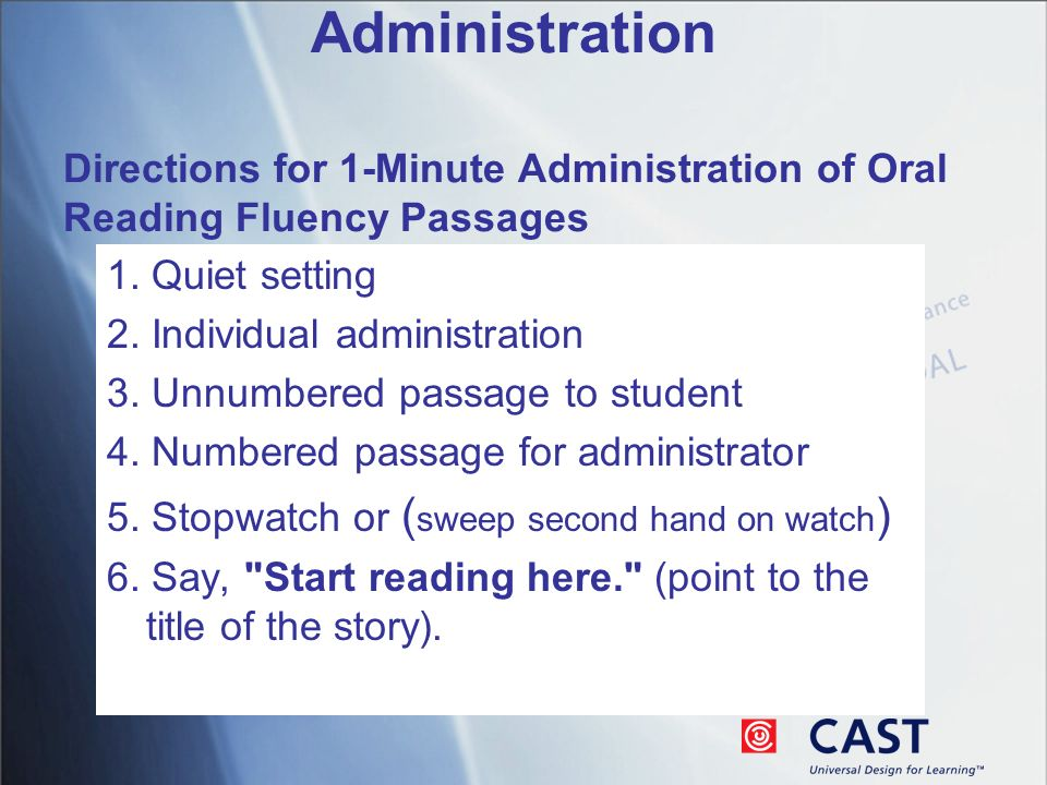 Administration Directions for 1-Minute Administration of Oral Reading Fluency Passages 1.