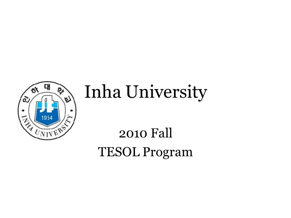 Inha University 2010 Fall TESOL Program
