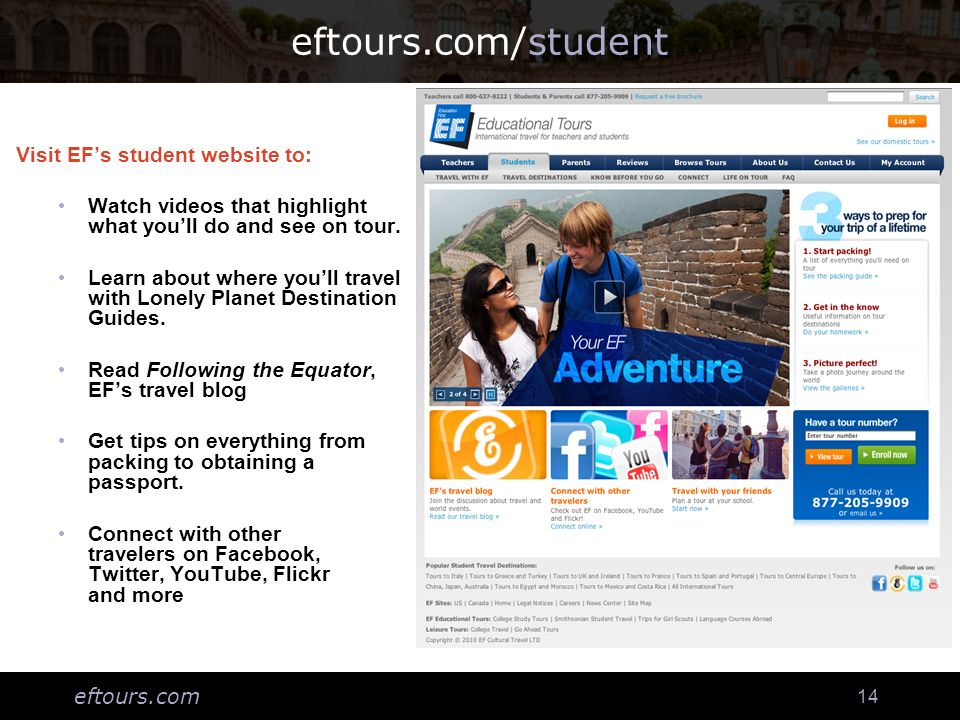 eftours.com 14 eftours.com/student Visit EFs student website to: Watch videos that highlight what youll do and see on tour. Learn about where youll tr