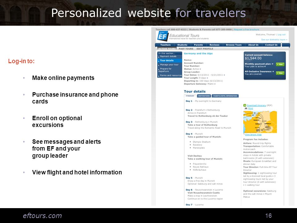 eftours.com 16 Personalized website for travelers Log-in to: Make online payments Purchase insurance and phone cards Enroll on optional excursions See