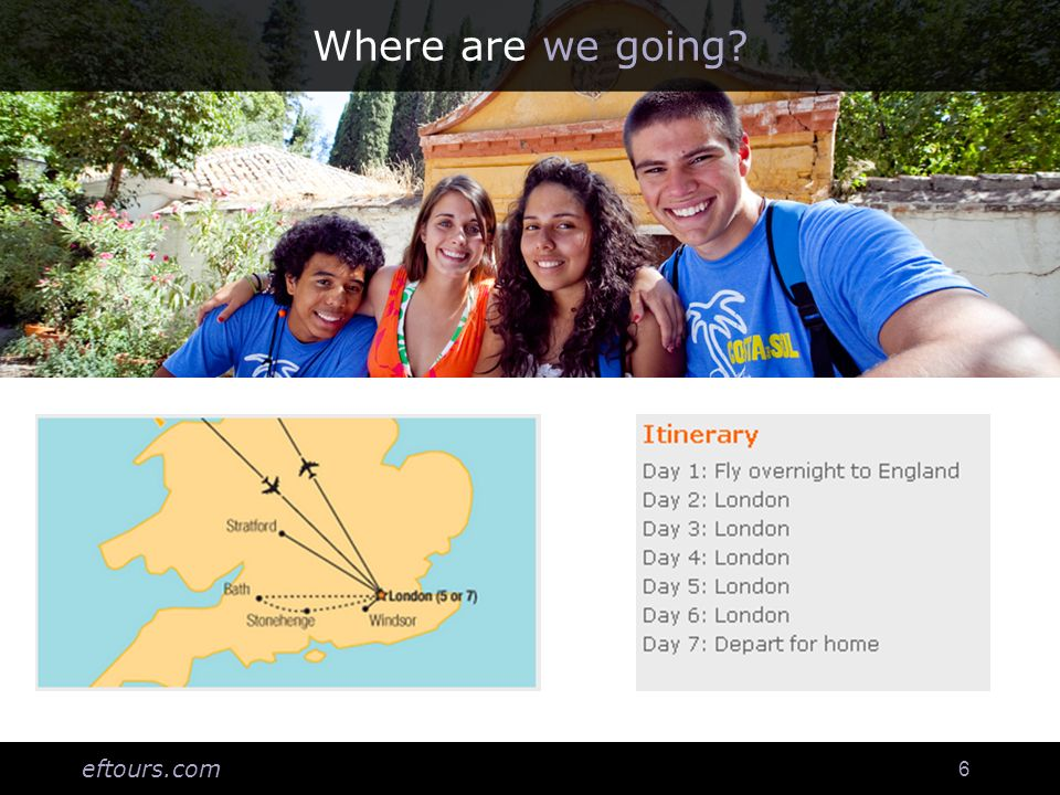 eftours.com 6 Where are we going