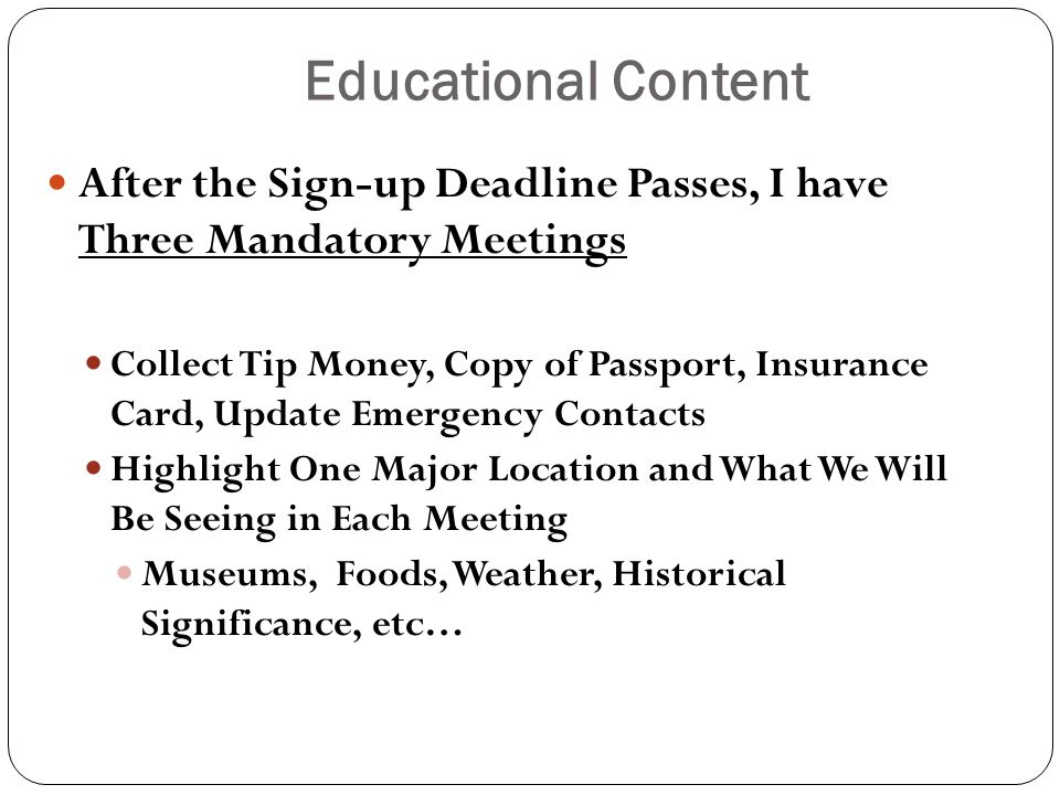 Educational Content After the Sign-up Deadline Passes, I have Three Mandatory Meetings Collect Tip Money, Copy of Passport, Insurance Card, Update Eme