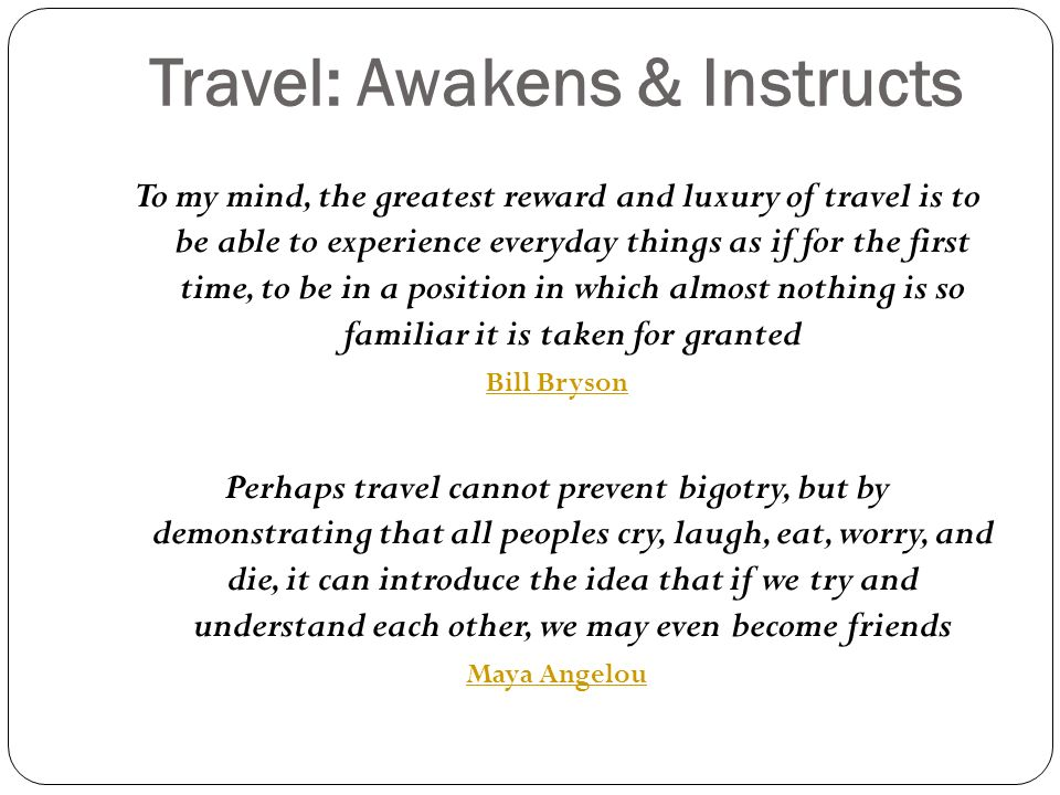 Group Travel: In a Nutshell STRESS FLEXIBILITY on *Everything EXCEPT TIMING Remain POSITIVE 110% of the Trip Participants Will Feed Off of Your Words & Body Language Smell The Roses.