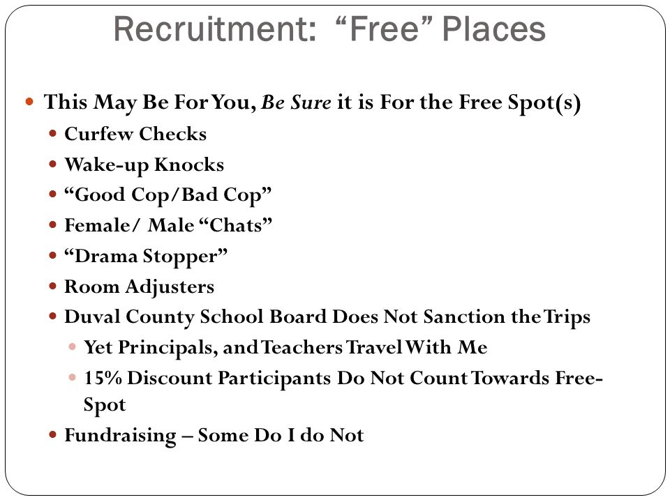 Recruitment: Free Places This May Be For You, Be Sure it is For the Free Spot(s) Curfew Checks Wake-up Knocks Good Cop/Bad Cop Female/ Male Chats Dram