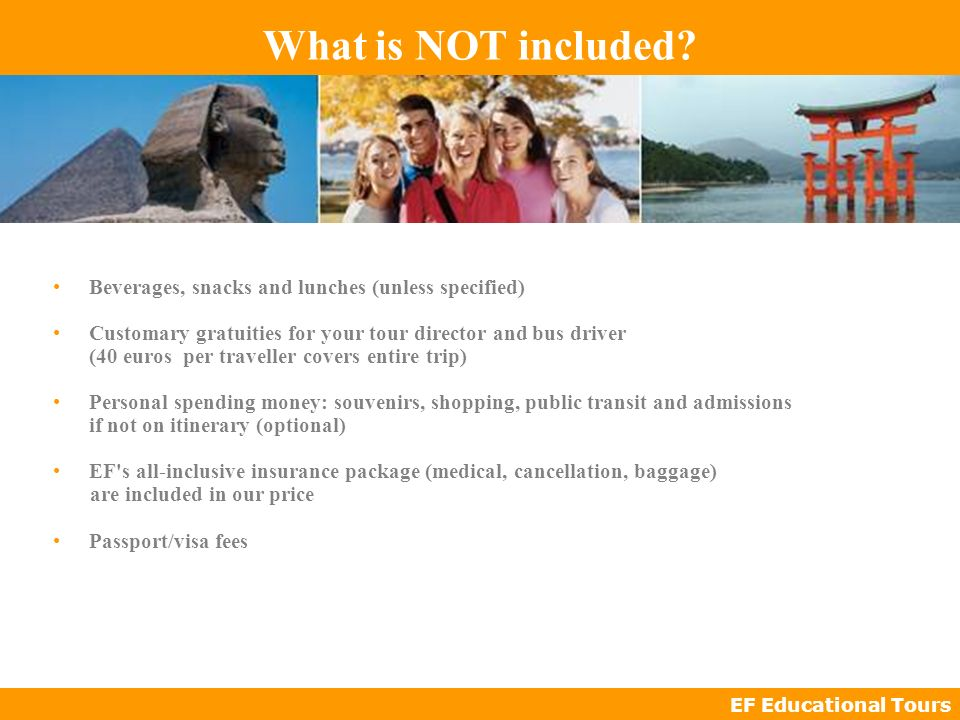 EF Educational Tours What is NOT included.