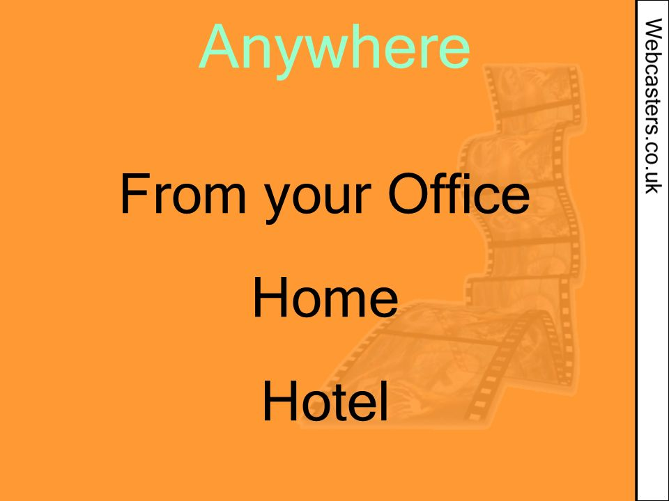 From your Office Home Hotel Anywhere