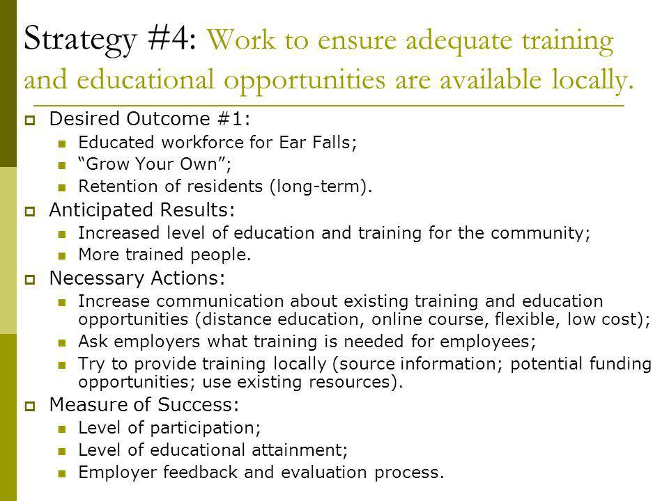 Strategy #4: Work to ensure adequate training and educational opportunities are available locally.