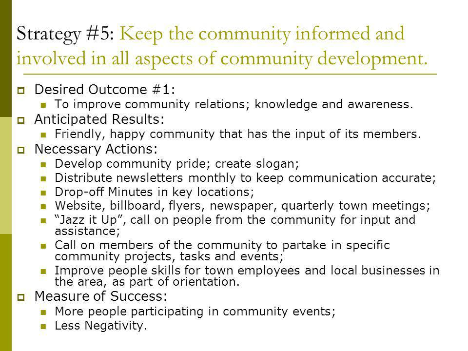 Strategy #5: Keep the community informed and involved in all aspects of community development.