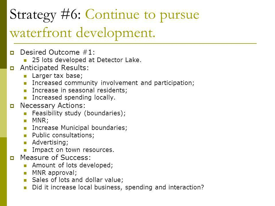 Strategy #6: Continue to pursue waterfront development.