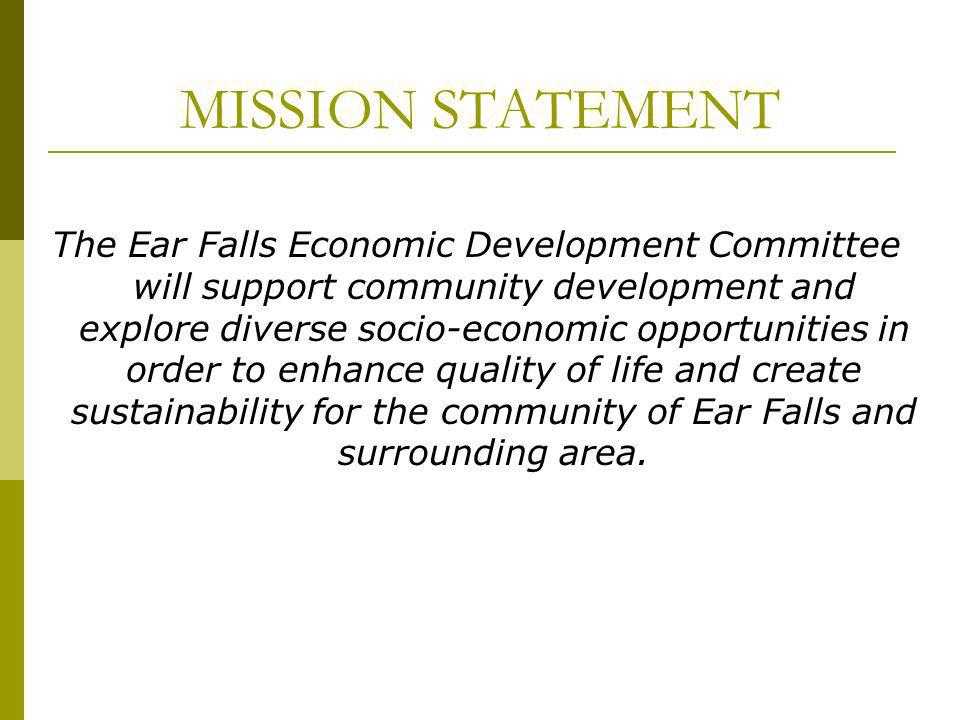 OBSTACLES When striving towards their vision for the community, the Ear Falls Economic Development Committee recognizes that… 1.