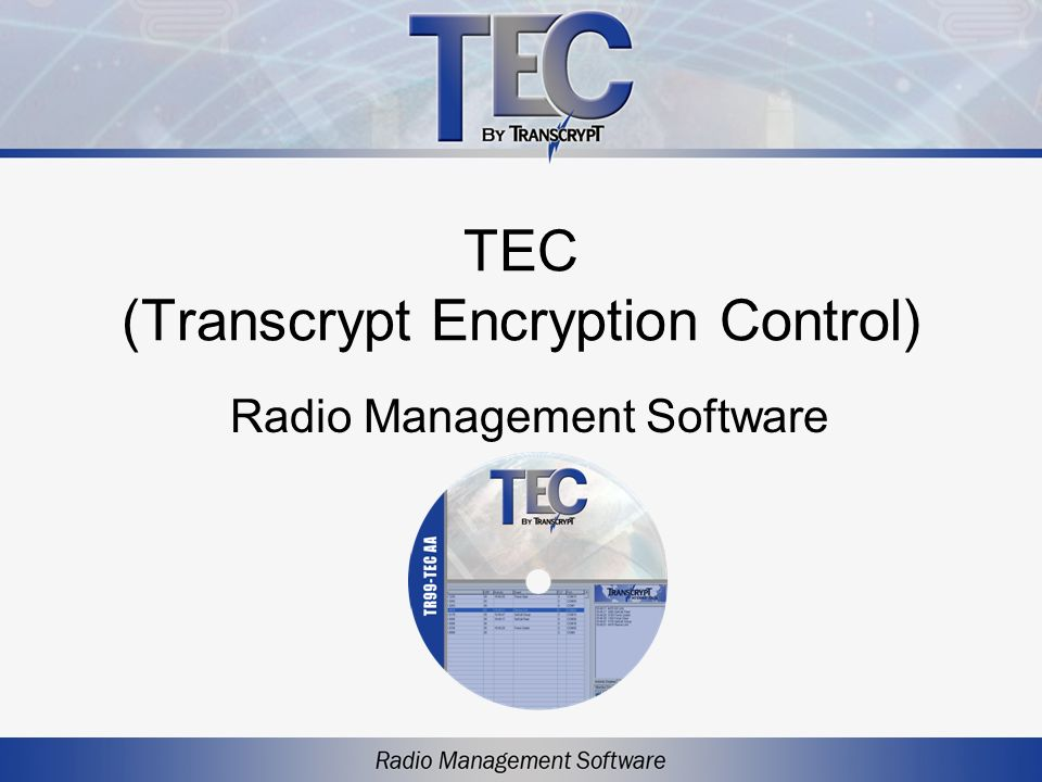 Contact Information If you have questions regarding use of the TEC software or your system management plan, please contact your Transcrypt sales representative to arrange a consultation.