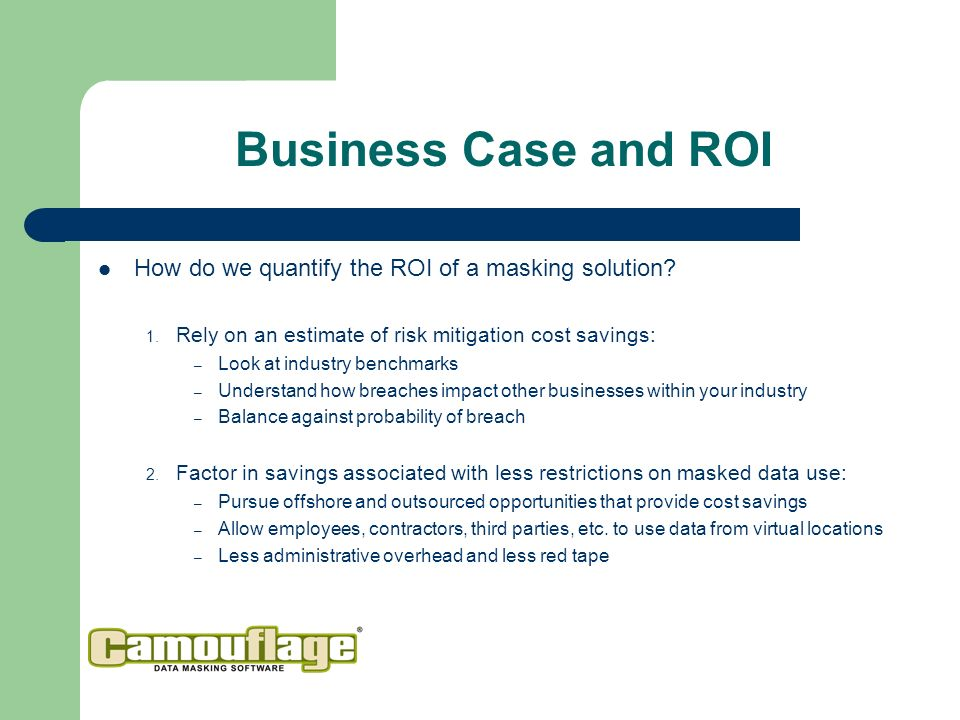 How do we quantify the ROI of a masking solution. 1.