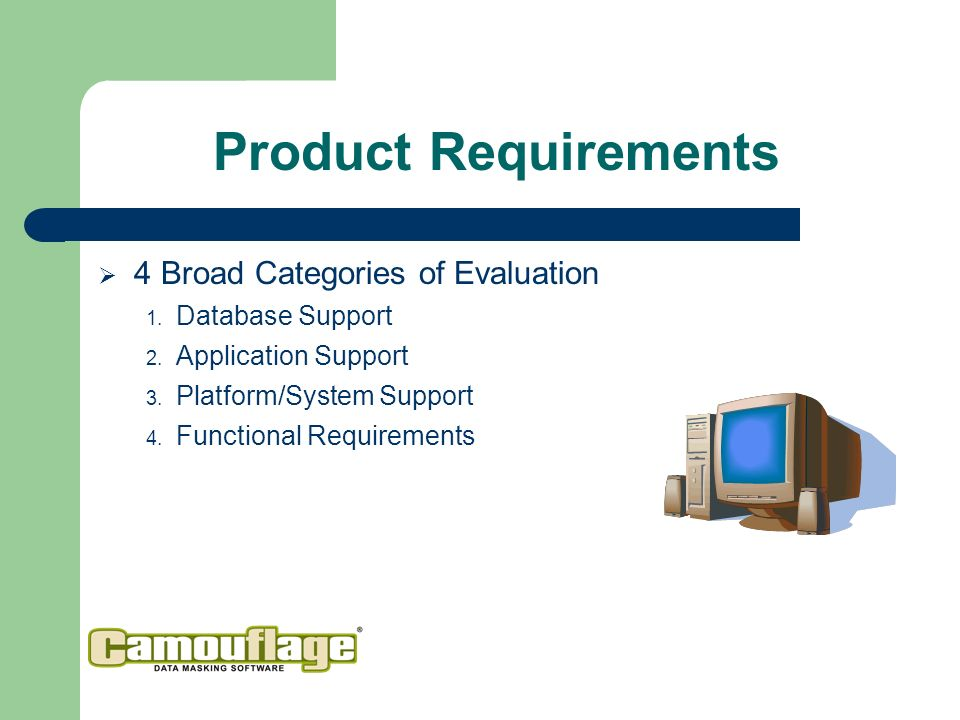 Product Requirements 4 Broad Categories of Evaluation 1.
