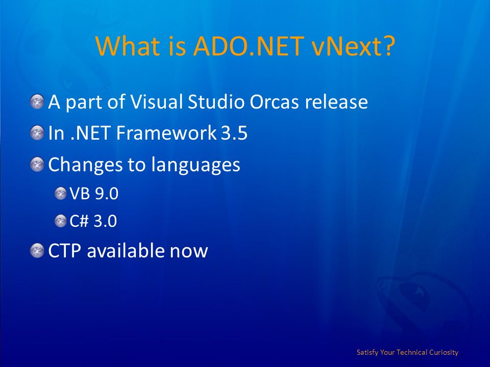 Satisfy Your Technical Curiosity What is ADO.NET vNext.