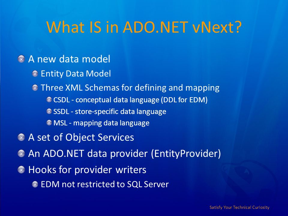 Satisfy Your Technical Curiosity What IS in ADO.NET vNext.