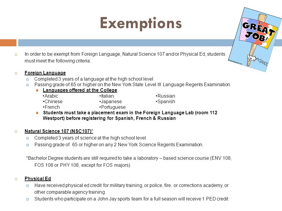 Exemptions In order to be exempt from Foreign Language, Natural Science 107 and/or Physical Ed, students must meet the following criteria: Foreign Lan