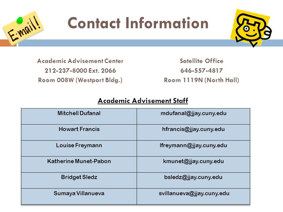 Contact Information Academic Advisement Center 212-237-8000 Ext. 2066 Room 008W (Westport Bldg.) Academic Advisement Staff Satellite Office 646-557-48