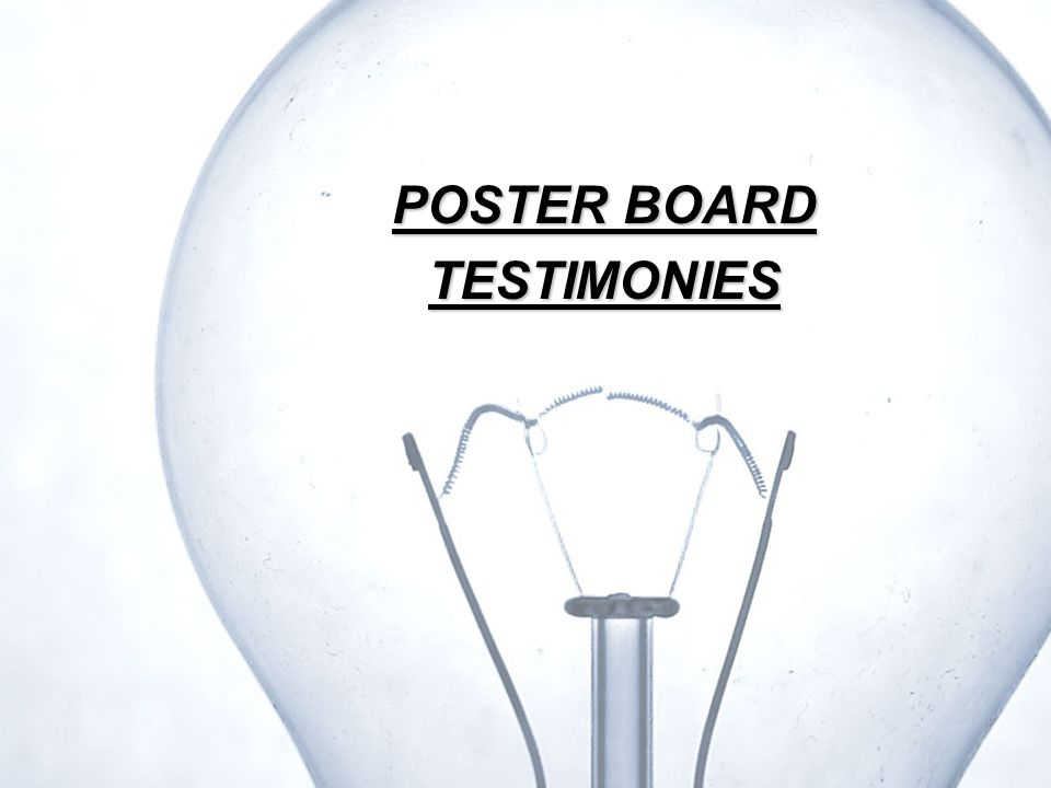 POSTER BOARD TESTIMONIES