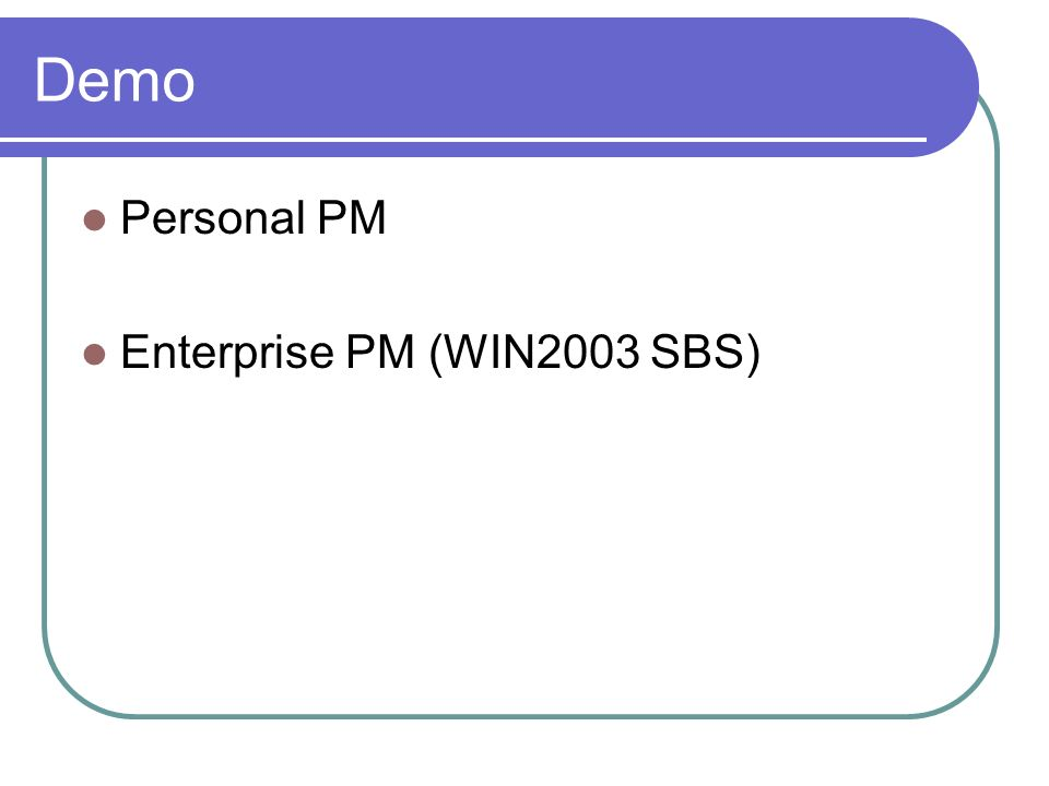 Demo Personal PM Enterprise PM (WIN2003 SBS)
