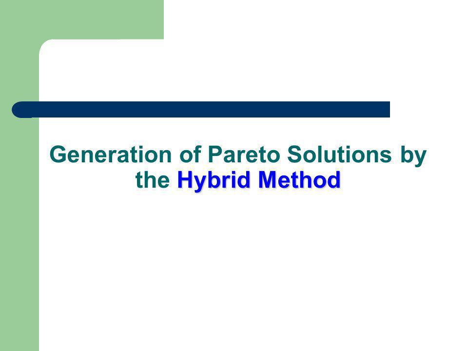 Hybrid Method Generation of Pareto Solutions by the Hybrid Method