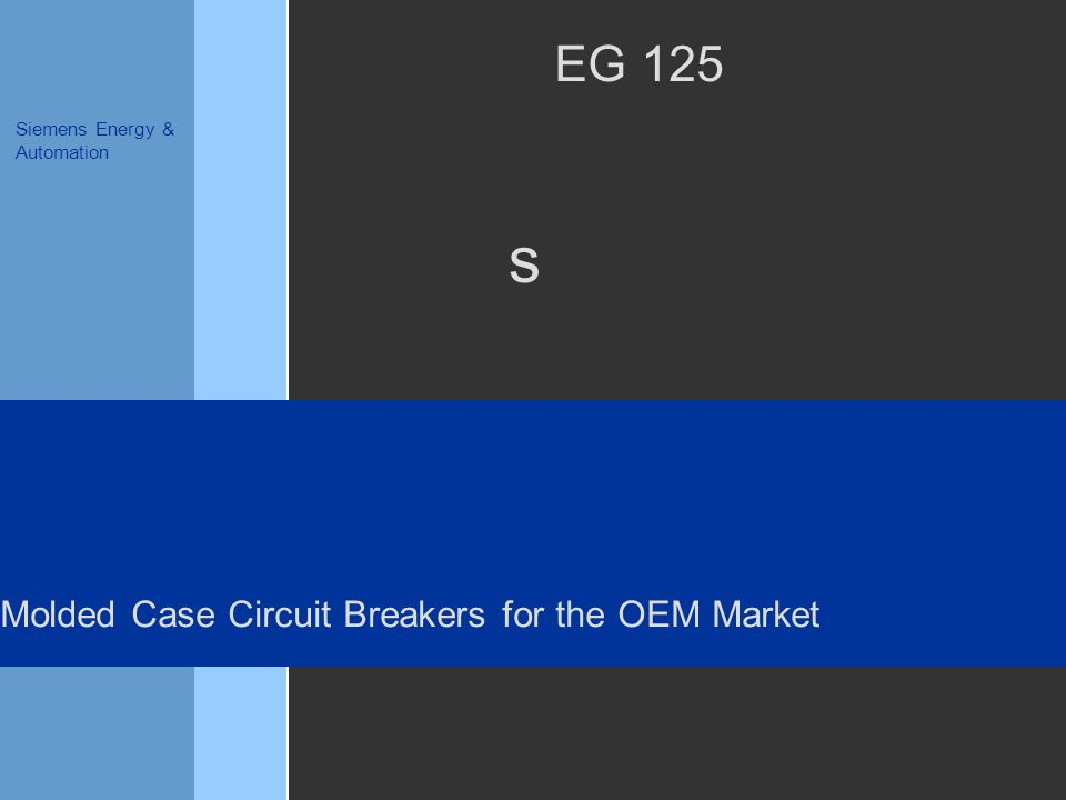 s Siemens Energy & Automation EG 125 Molded Case Circuit Breakers for the OEM Market