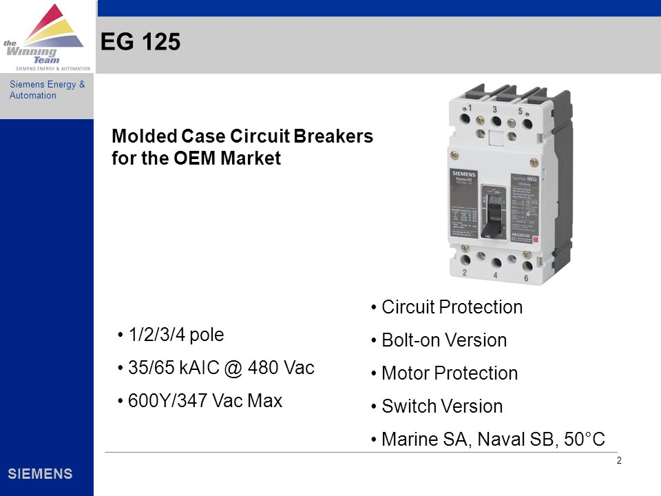 Siemens Energy & Automation SIEMENS 2 EG 125 Molded Case Circuit Breakers for the OEM Market 1/2/3/4 pole 35/65 kAIC @ 480 Vac 600Y/347 Vac Max Circui