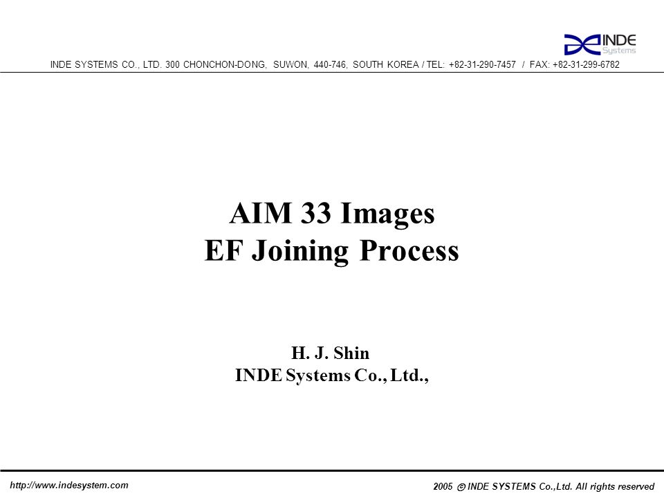 2005 INDE SYSTEMS Co.,Ltd. All rights reserved INDE SYSTEMS CO., LTD. 300 CHONCHON-DONG, SUWON, 440-746, SOUTH KOREA / TEL: +82-31-290-7457 / FAX: +82