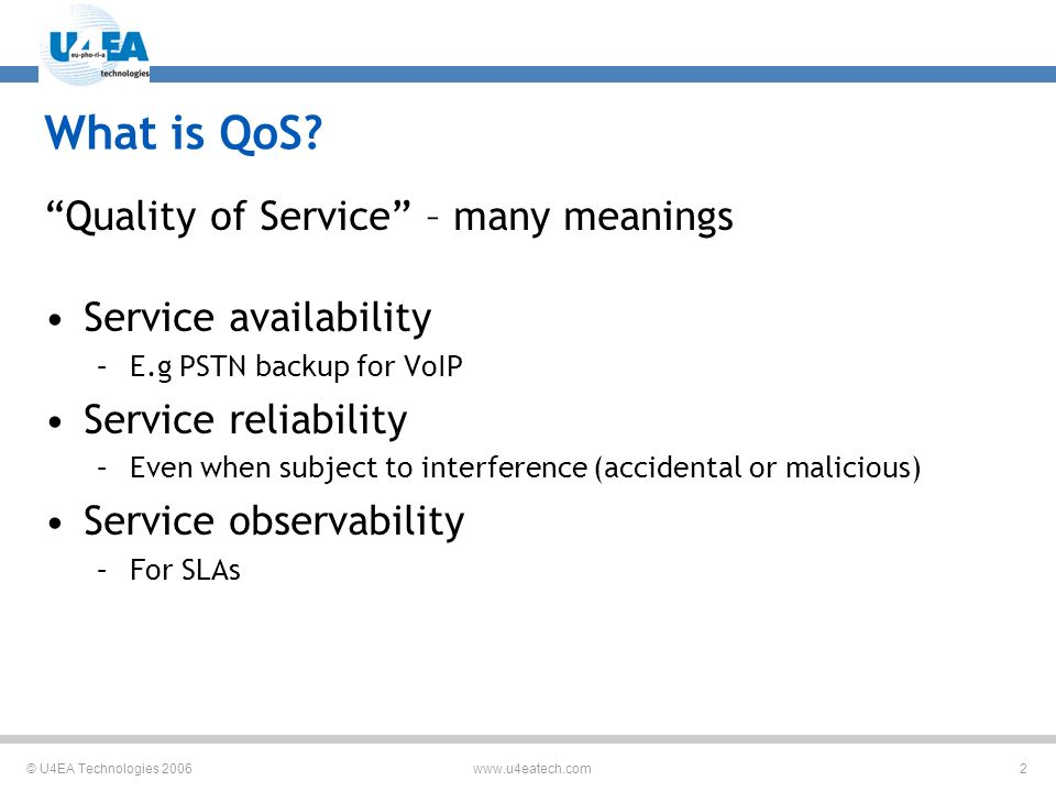 © U4EA Technologies What is QoS.