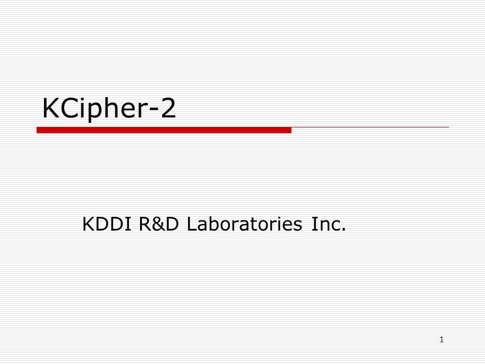 1 KCipher-2 KDDI R&D Laboratories Inc.