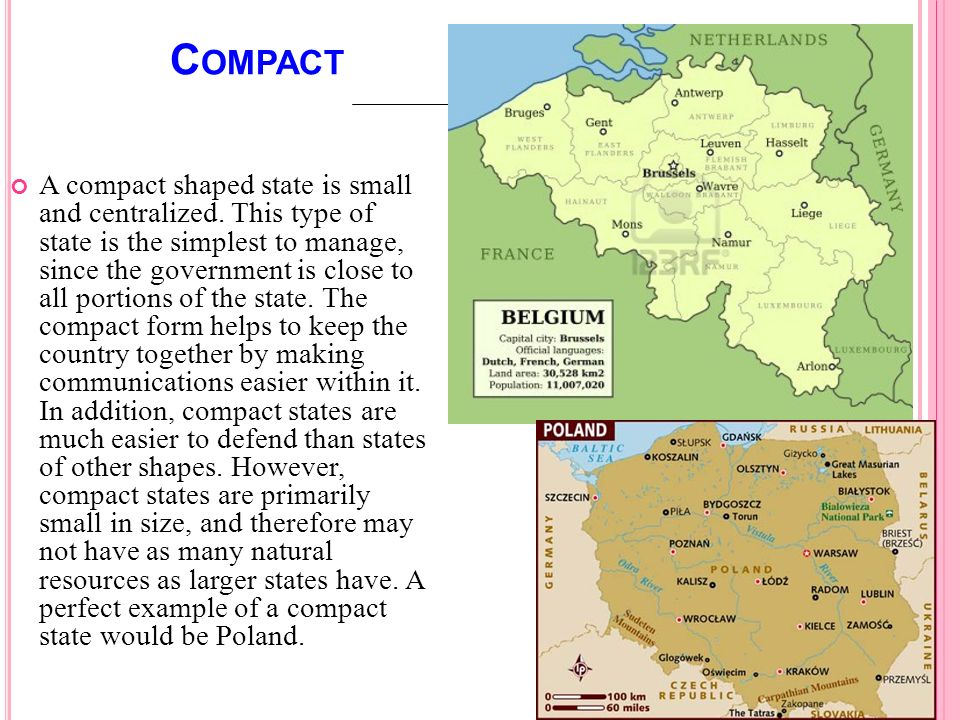 C OMPACT 27 Hô Kim Thi - HCMUSSH A compact shaped state is small and centralized. This type of state is the simplest to manage, since the government i