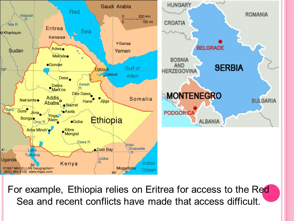 For example, Ethiopia relies on Eritrea for access to the Red Sea and recent conflicts have made that access difficult.