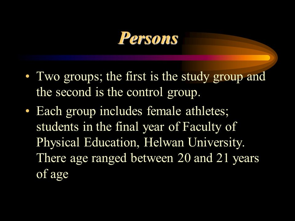 Two groups; the first is the study group and the second is the control group. Each group includes female athletes; students in the final year of Facul