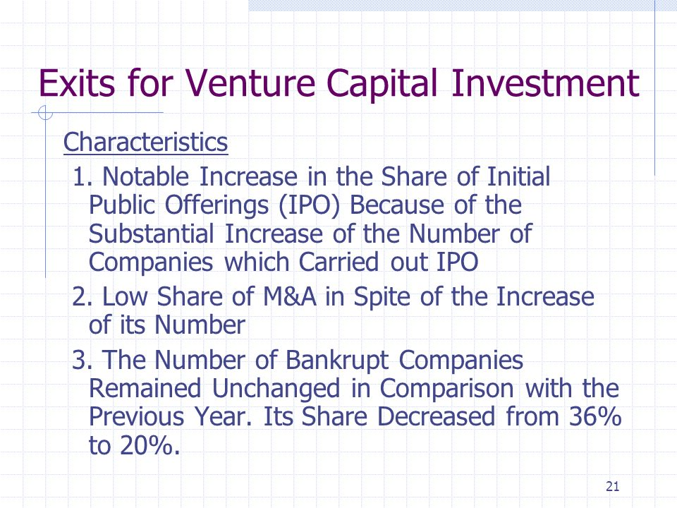 21 Exits for Venture Capital Investment Characteristics 1.