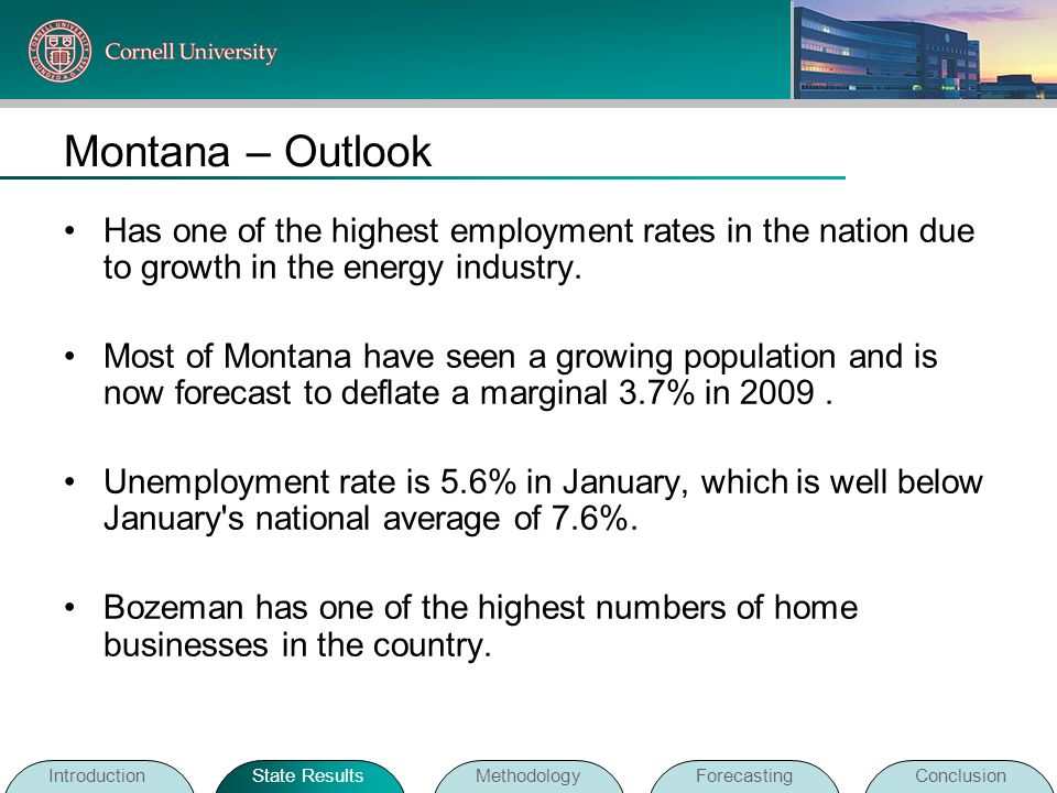Montana – Outlook Has one of the highest employment rates in the nation due to growth in the energy industry. Most of Montana have seen a growing popu