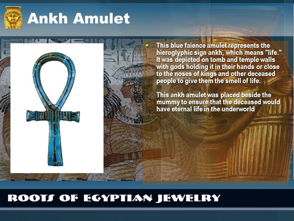 Ankh Amulet This blue faience amulet represents the hieroglyphic sign ankh, which means